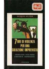 7 Ore di violenza per una soluzione imprevista