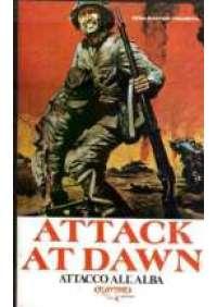 Attack at dawn - Attacco all'alba
