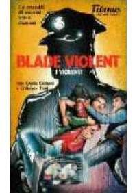 Blade violent - I Violenti