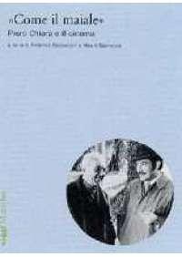 Come il maiale - Piero Chiara e il cinema