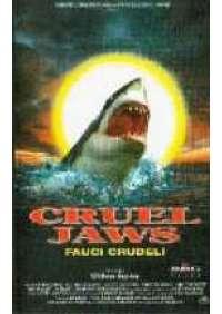 Cruel jaws - Fauci crudeli