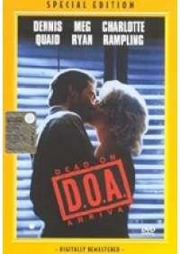 D.O.A. Dead on arrival