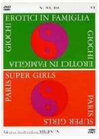 Giochi erotici in famiglia/Paris Super Girls
