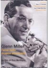 Glenn Miller l'eroe della musica americana