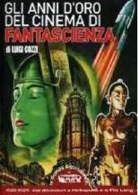 Gli Anni d'oro del cinema di Fantascienza
