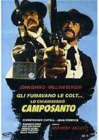 Gli Fumavano le Colt...lo chiamavano Camposanto