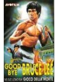 Good bye Bruce Lee