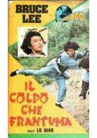 Bruce Lee: Il colpo che frantuma