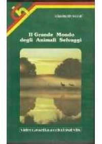 Il Grande mondo degli animali selvaggi