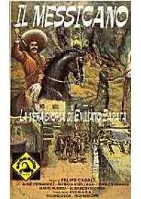 Il Messicano - La Vera storia di Emilio Zapata