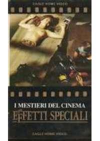 I Mestieri del cinema - Gli Effetti speciali