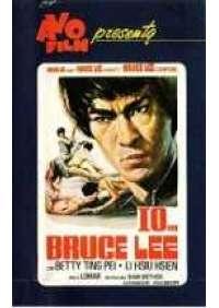 Io...Bruce Lee