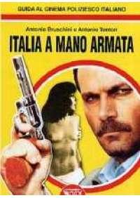 Italia a mano armata - Guida al cinema poliziesco italiano