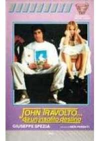 John Travolto...da un insolito destino