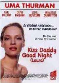Kiss daddy good night (Laura)