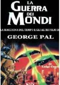 La Guerra dei mondi - Il Cinema di George Pal
