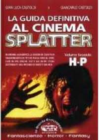 La Guida definitiva al cinema Splatter (H-P)