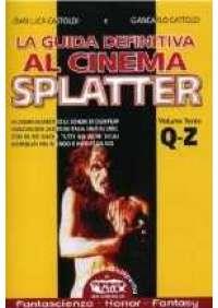 La Guida definitiva al cinema Splatter (Q-Z)