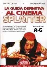 La Guida definitiva al cinema Splatter (A-G)