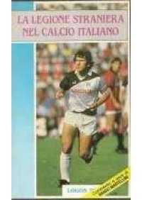 La Legione straniera nel calcio italiano