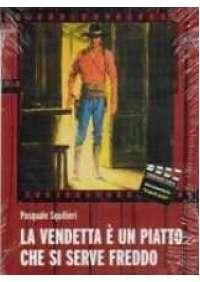 La Vendetta e' un piatto che si serve freddo