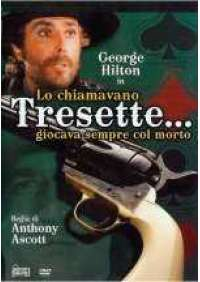 Lo Chiamavano Tresette, giocava sempre col morto