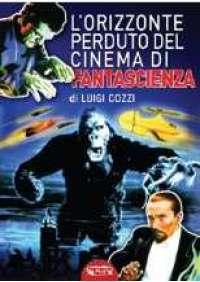 L'Orizzonte perduto del cinema di fantascienza