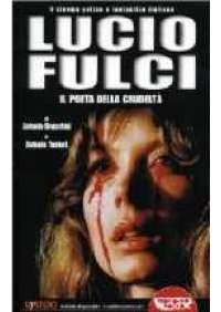 Lucio Fulci - Il Poeta della crudeltà