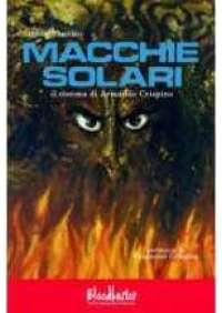 Macchie solari - Il Cinema di A. Crispino