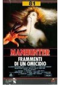 Manhunter frammenti di un omicidio