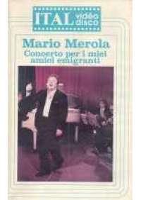 Mario Merola: Concerto per i miei amici emigranti