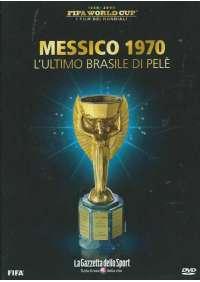 Messico 1970 - L'Ultimo Brasile di Pelè