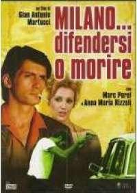 Milano...difendersi o morire