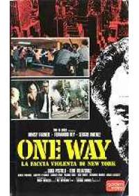 One way - La Faccia violenta di New York