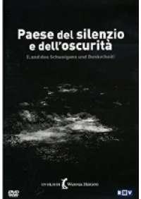 Paese del silenzio e dell'oscurita'