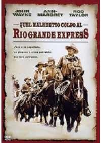 Quel Maledetto Colpo Al Rio Grande Express