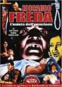 Riccardo Freda - L'Esteta dell'emozione