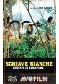 Schiave bianche - Violenza in Amazzonia