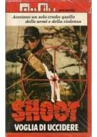 Shoot - voglia di uccidere