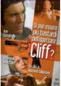 Si puo' essere piu' bastardi dell'ispettore Cliff?