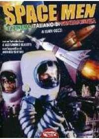 Space men - Il Cinema italiano di fantascienza