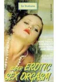 Super Erotic Sex Orgasm