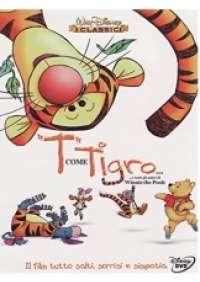 T come Tigro...e tutti gli amici di Winnie the Pooh