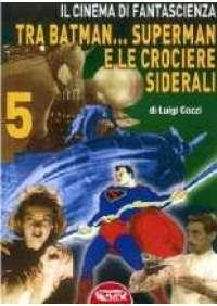 Tra Batman...Superman e le crociere siderali