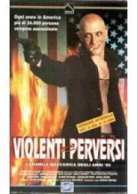 Violenti e perversi