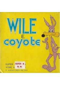 Wile & Coyote (Fuori i cattivi) (Super8)