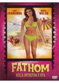 Fathom - Bella, Intrepida E Spia