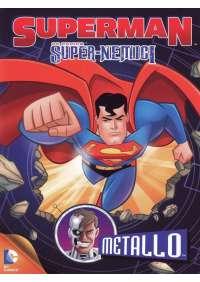 Superman - Super-Nemici - Metallo