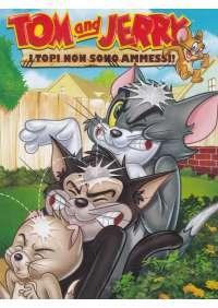 Tom & Jerry - I Topi Non Sono Ammessi