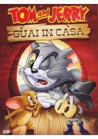 Tom & Jerry - Guai In Casa